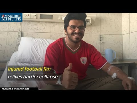 Injured Omani fans and their relatives have spoken of the terrifying moment a barrier collapsed at the Arab Gulf Cup final in Kuwait.