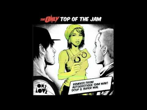 The Only - Top of the Jam (DCUP Remix)