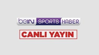 Video beIN SPORTS HABER Canlı Yayını 📺📱💻 MP3, 3GP, MP4, WEBM, AVI, FLV Agustus 2018