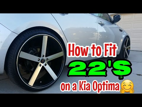22 inch rims  on a Kia Optima? How to install with no cut or rub!