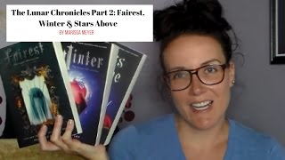 The Lunar Chronicles Part 2: Fairest, Winter, & Stars Above (A YA Book Review)