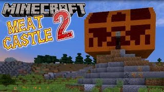 Minecraft | Meat Castle 2 | #25 STEALING THE TREASURE