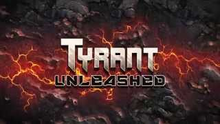 Tyrant Unleashed YouTube video