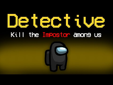 the 3rd among us role.. (detective)