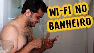 Wi-fi no Banheiro