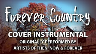 Forever Country (Cover Instrumental) [In the Style of Artists of Then, Now & Forever]