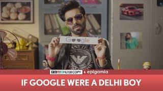 FilterCopy | If Google Were a Delhi Boy | Ft. Aparshakti Khurana