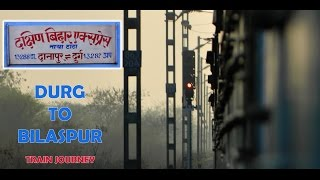 Bilaspur India  city photos : SOUTH BIHAR Express : DURG To BILASPUR Morning Train Journey [INDIAN RAILWAYS]