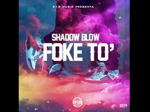 Shadow Blow - Foke To' [Official Audio]