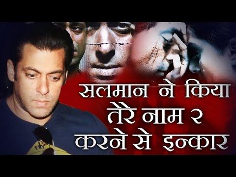 Video सलमान ने किया TERE NAAM 2 करने से इनकार, Salman Khan REJECTS Tere Naam 2 download in MP3, 3GP, MP4, WEBM, AVI, FLV January 2017