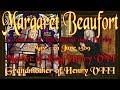 Margaret Beaufort Mother of King Henry VII