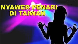 Video NONTON PENARI TELA' ' ' ' '  #taiwan vlogg 2018-11-22 MP3, 3GP, MP4, WEBM, AVI, FLV Agustus 2019