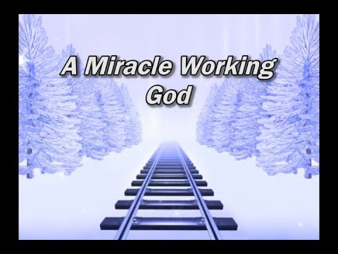A Miracle Working God