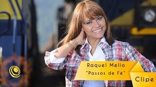 Clipe Passos de fé - Raquel Mello - Central Gospel Oficial