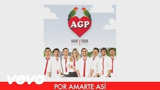 Agapornis - Por Amarte Así