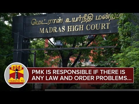 PMK-is-Responsible-if-there-is-any-Law-and-Order-Problem-during-Vandalur-Conference--High-Court-26-02-2016