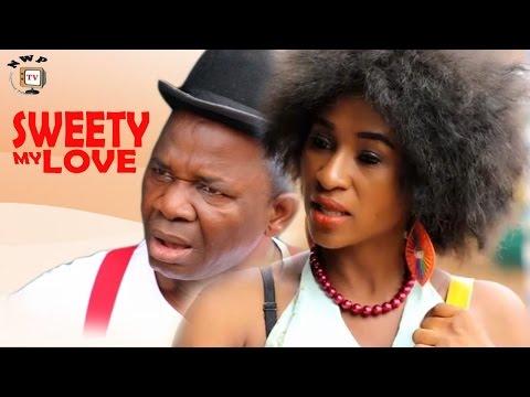 Sweety My Love Season 2  - 2017 Latest Nigerian Nollywood Movie
