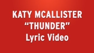"Thunder"" by Katy McAllister - Official Lyric Video - YouTube"