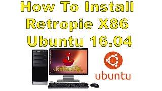 https://github.com/retropie/retropie-setup/wiki/RetroPie-Ubuntu-16.04-LTS-x86-Flavor http://www.ubuntu.com/download This video is for EDUCATION PURPOSES ONLY.