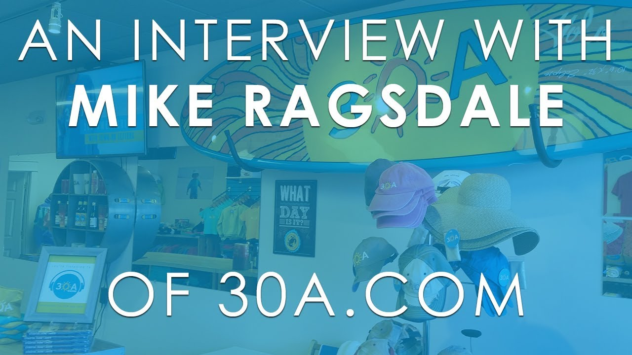 Sitting Down With Mike Ragsdale of 30A.com