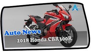 6. HOT NEWS !!!2018 Honda CBR300R Price & Spec
