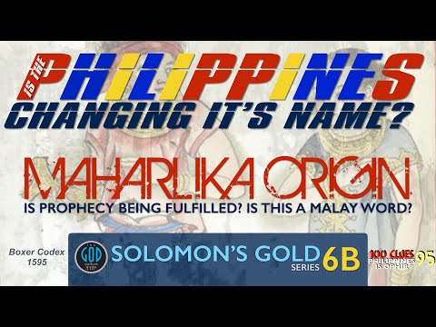 Maharlika Origin. Is The Philippines Changing It's Name? Solomon's Gold Series - Part 6b