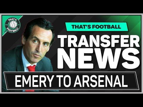 EMERY ARSENAL Manager! LATEST TRANSFER NEWS