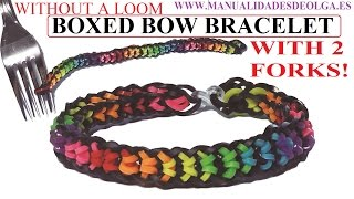 HOW TO MAKE BOXED BOW BRACELET . WITH 2 FORKS! WITHOUT RAINBOW LOOM
