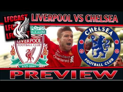 LIVERPOOL VS CHELSEA PREVIEW!