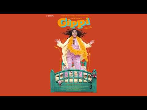 Dil Kaagzi – Gippi (2013) – Full Song HD