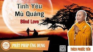 Tình Yêu Mù Quáng (Blind Love) - English Subtitles - Thầy Thích Phước Tiến