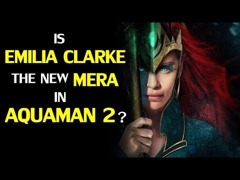 Is Emilia Clarke really the new Mera in Aquaman 2?