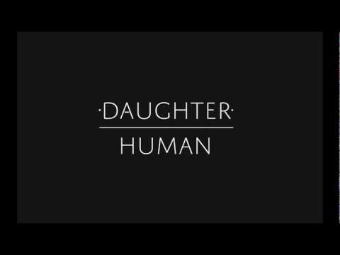 Tekst piosenki Daughter - Human po polsku