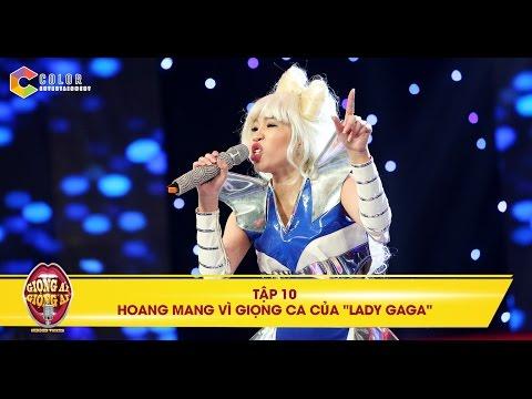 Bản sao Lady Gaga Giọng Ải Giọng Ai tập 10