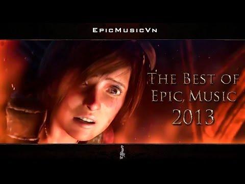 The Best of Epic Music 2013 – 23 tracks – 1 hour Full Cinematic – EpicMusicVn