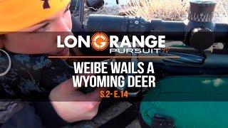 Video Long Range Pursuit | S2 E14 Erin Weibe Wails a Wyoming Deer MP3, 3GP, MP4, WEBM, AVI, FLV September 2017