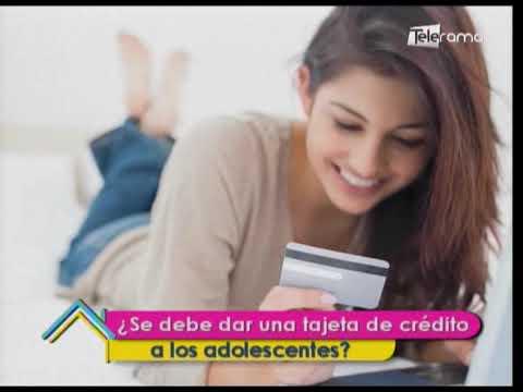 ¿Se debe dar una tarjeta de crédito a los adolescentes?