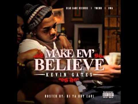 Kevin Gates ft. Flame Gang Flow - Retawded Fa Real - Make 'Em Believe