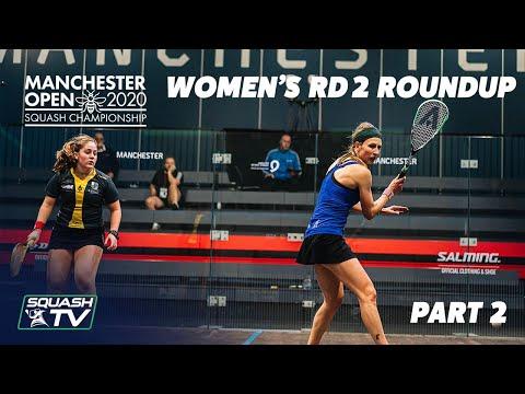 Squash: Manchester Open 2020 - Women's Rd.2 Roundup [Pt.2]