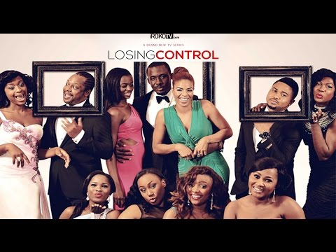 Losing Control - Latest 2015 Nigerian Nollywood Drama TV Show (English Full HD)