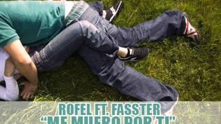 Download Lagu Me Muero Por Ti - Rofel Ft. Fasster Ck577 Mp3