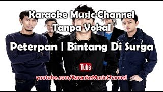 Karaoke Peterpan - Bintang Di Surga   Tanpa Vokal