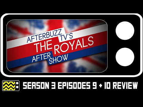 The Royals Season 3 Episodes 9 & 10 Review & After Show | AfterBuzz TV