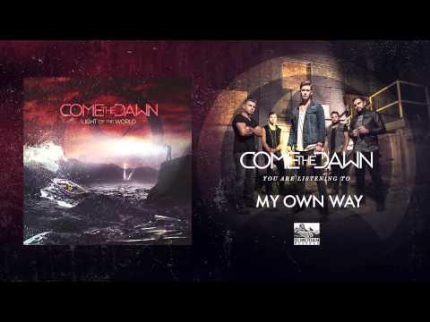 Come The Dawn - My Own Way lyrics