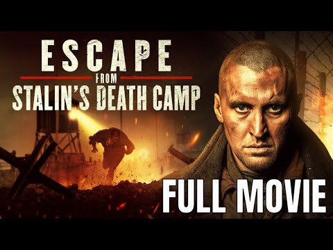 Escape From Stalin's Death Camp | Full Action Movie