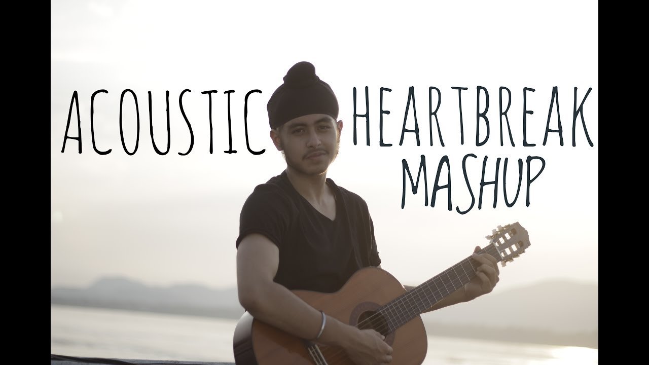 Heartbreak Bollywood Mashup | Acoustic Singh