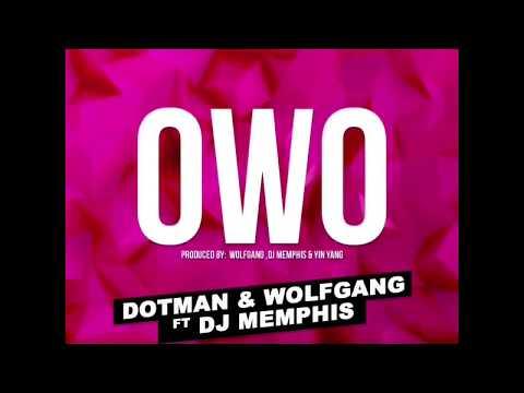 DOTMAN - OWO (OFFICIAL AUDIO) FT WOLFGANG & DJ MEMPHIS