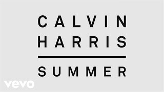 Video Calvin Harris - Summer (Audio) MP3, 3GP, MP4, WEBM, AVI, FLV Juni 2019