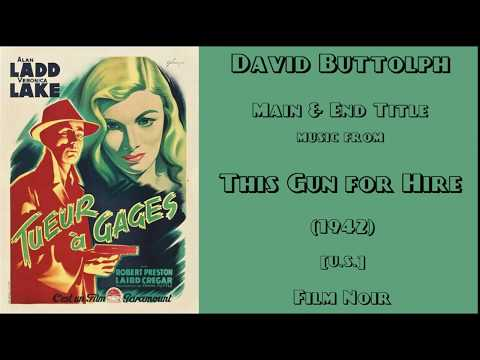 David Buttolph: This Gun for Hire (1942)
