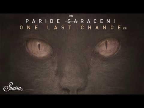 Paride Saraceni - One Last Chance (Original Mix) [Suara]